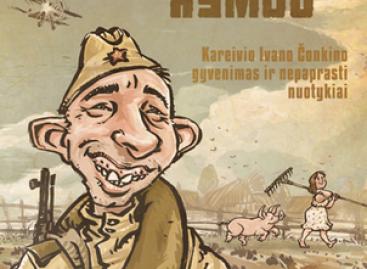 Neliečiamasis asmuo. Kareivio Ivano Čonkino gyvenimas ir nepaprasti nuotykiai