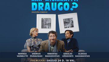 """""""Domino"""" teatro premjera """"Kaip atsikratyti draugo?"""" Varėnos kultūros centre"""
